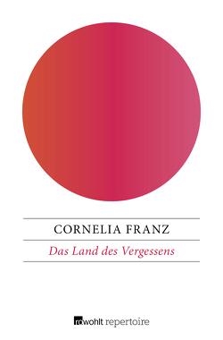 Das Land des Vergessens von Franz,  Cornelia, Wiesmüller,  Dieter