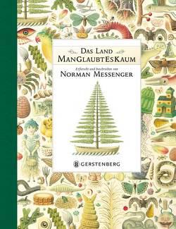Das Land ManGlaubtEsKaum von Jung,  Gerald, Messenger,  Norman, Orgaß,  Katharina