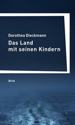 Das Land mit seinen Kindern von Dieckmann,  Dorothea