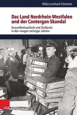 Das Land Nordrhein-Westfalen und der Contergan-Skandal von Lenhard-Schramm,  Niklas