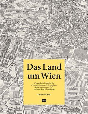 Das Land um Wien von König,  Gebhard