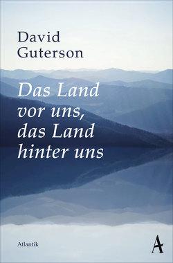 Das Land vor uns, das Land hinter uns von Guterson,  David, Krüger,  Christa