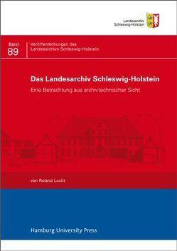 Das Landesarchiv Schleswig-Holstein von Hering,  Rainer, Lucht,  Roland