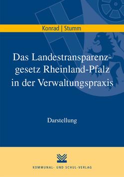 Das Landestransparenzgesetz Rheinland-Pfalz in der Verwaltungspraxis von Konrad,  Holger, Stumm,  Elmar