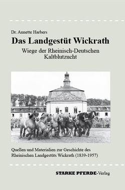 Das Landgestüt Wickrath von Harbers,  Annette, Schroll,  Erhard