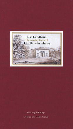 Das Landhaus J. H. Baur in Altona von Giesen,  Sebastian, Schilling,  Jörg