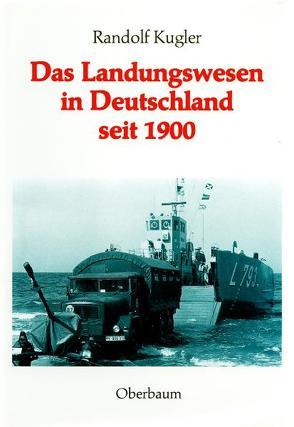 Das Landungswesen in Deutschland seit 1900 von Kugler,  Randolf