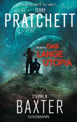 Das Lange Utopia von Baxter,  Stephen, Jung,  Gerald, Pratchett,  Terry