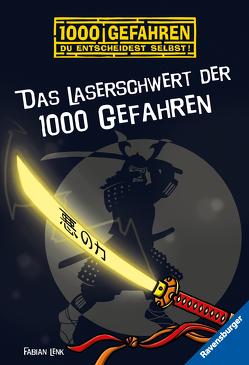 Das Laserschwert der 1000 Gefahren von Kampmann,  Stefani, Lenk,  Fabian