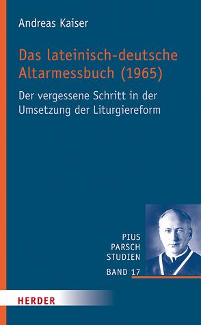 Das lateinisch-deutsche Altarmessbuch (1965) von Kaiser,  Andreas