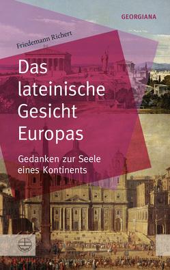 Das lateinische Gesicht Europas von Richert,  Friedemann
