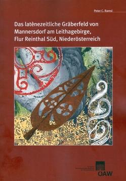 Das latènezeitliche Gräberfeld von Mannersdorf am Leithagebirge, Flur Reintal Süd, Niederösterreich von Ramsl,  Peter