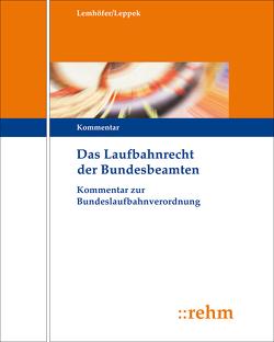 Das Laufbahnrecht der Bundesbeamten von Lemhöfer,  Bernt, Leppek,  Sabine