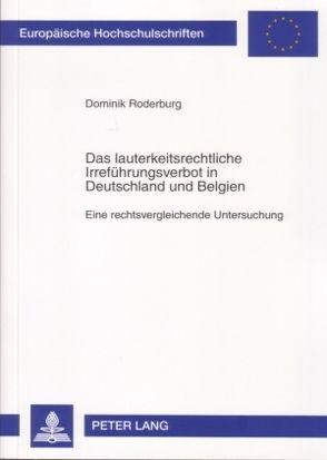 Das lauterkeitsrechtliche Irreführungsverbot in Deutschland und Belgien von Roderburg,  Dominik