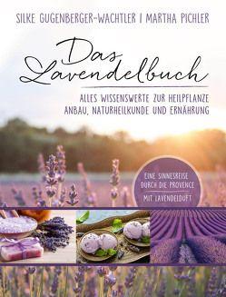 Das Lavendelbuch von Gugenberger-Wachtler,  Silke, Pichler,  Martha