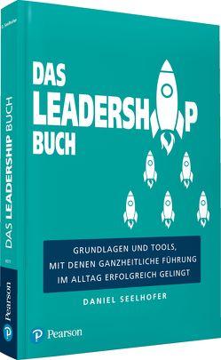 Das Leadership Buch von Seelhofer,  Daniel
