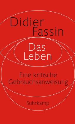 Das Leben von Fassin,  Didier, Pries,  Christine