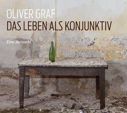 Das Leben als Konjunktiv von Graf,  Oliver