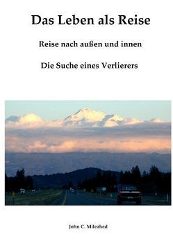 Das Leben als Reise von Mileahed,  John C.