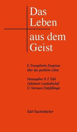 Das Leben aus dem Geist von Edel,  Reiner F, Edel,  Reiner-Friedemann
