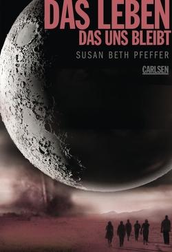 Das Leben, das uns bleibt (Die letzten Überlebenden 3) von Pfeffer,  Susan Beth, von der Weppen,  Annette
