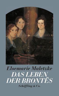 Das Leben der Brontês von Maletzke,  Elsemarie