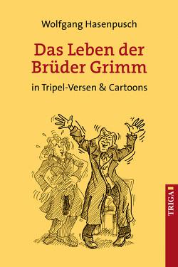 Das Leben der Brüder Grimm von Hasenpusch,  Wolfgang