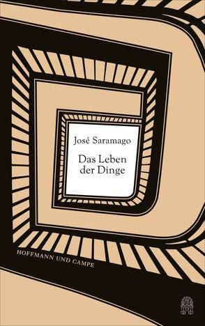 Das Leben der Dinge von Klotsch,  Andreas, Saramago,  José