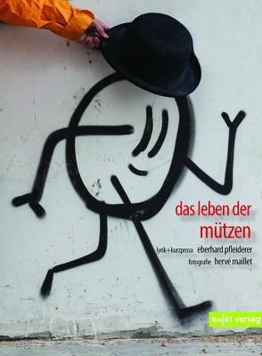 Das Leben der Mützen von Pfleiderer,  Eberhard