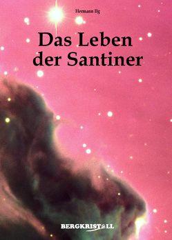 Das Leben der Santiner von Ilg,  Hermann