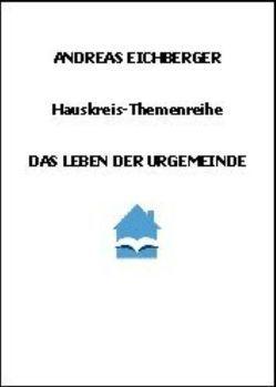Das Leben der Urgemeinde von Eichberger,  Andreas