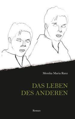 Das Leben des anderen von Ranz,  Monika Maria