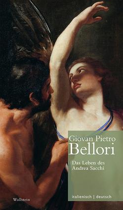 Das Leben des Andrea Sacchi // Vita di Andrea Sacchi von Bellori,  Giovan Pietro, Brug,  Anja, Oy-Marra,  Elisabeth