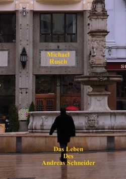 Das Leben des Andreas Schneider von Rusch,  Michael