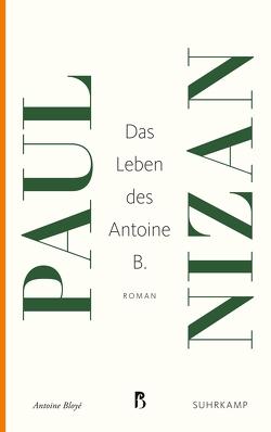 Das Leben des Antoine B. von Nizan,  Paul, Scheffel,  Gerda