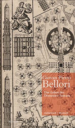 Das Leben des Domenico Fontana // Vita di Domenico Fontana von Bellori,  Giovan Pietro, Brug,  Anja, Caraffa,  Costanza, Marra,  Claudia