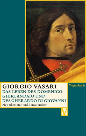 Das Leben des Domenico Ghirlandaio und des Gherardo di Giovanni von Hojer,  Annette, Lorini,  Victoria, Nova,  Alessandro, Vasari,  Giorgio