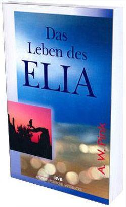 Das Leben des Elia von Beese,  Hans C, Pink,  Arthur W