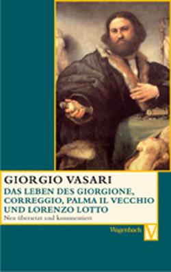 Das Leben des Giorgione, Corregio, Palma il Vecchio und Lorenzo Lotto von Feser,  Sabine, Gründler,  Hana, Nova,  Alessandro, Vasari,  Giorgio