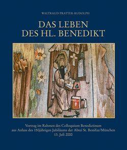 Das Leben des Hl. Benedikt von Pratter-Rudolph,  Waltraud