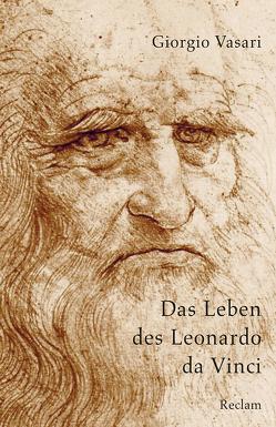 Das Leben des Leonardo da Vinci von Kanz,  Roland, Seebeck,  Adeline, Vasari,  Giorgio