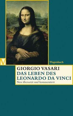 Das Leben des Leonardo da Vinci von Feser,  Sabine, Lorini,  Victoria, Nova,  Alessandro, Vasari,  Giorgio