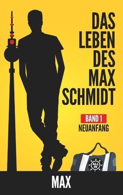 Das Leben des Max Schmidt von Max