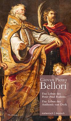 Das Leben des Peter Paul Rubens / Das Leben des Anthonis van DyckVita di Pietro Paolo Rubens / Vita di Antonio van Dyck von Bellori,  Giovan Pietro, Brug,  Anja, Healy,  Fiona