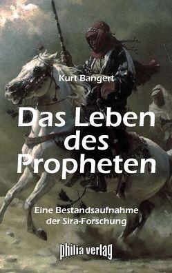Das Leben des Propheten von Bangert,  Kurt