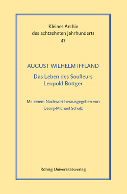 Das Leben des Soufleurs Leopold Böttger von Iffland,  August Wilhelm, Schulz,  Georg-Michael