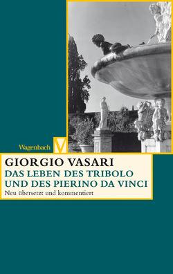 Das Leben des Tribolo und des Pierino da Vinci von Feser,  Sabine, Irlenbusch,  Christina, Lorini,  Victoria, Nova,  Alessandro, Vasari,  Giorgio