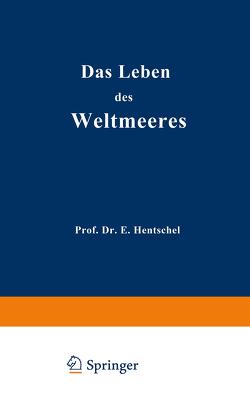 Das Leben des Weltmeeres von Hentschel,  Ernst