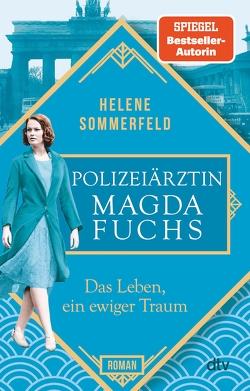 Das Leben, ein ewiger Traum von Sommerfeld,  Helene