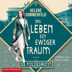 Polizeiärztin Magda Fuchs – Das Leben, ein ewiger Traum (Polizeiärztin Magda Fuchs-Serie 1) von Fornaro,  Tanja, Sommerfeld,  Helene
